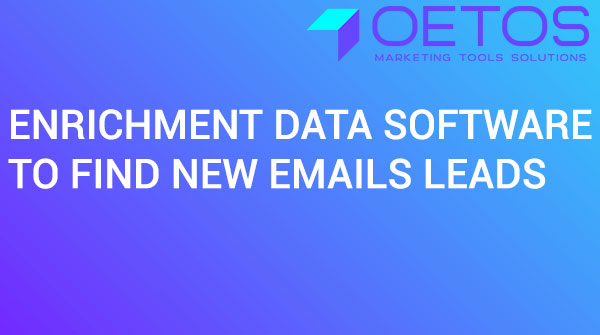 Enrichment Data Software To Find New Emails Leads