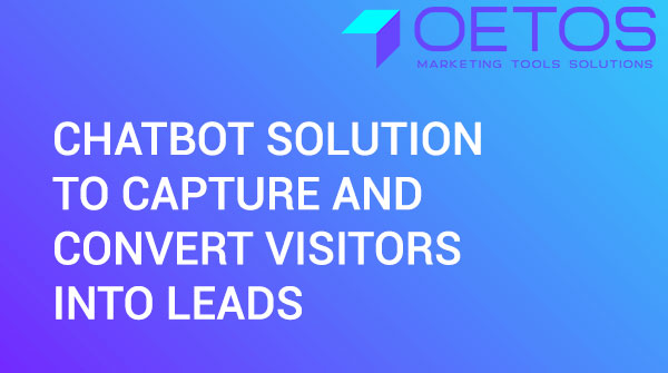 Chatbot Solution To Capture And Convert Visitors Into Leads