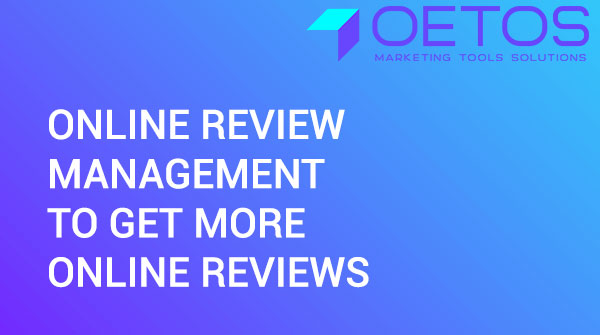 Online Review Management To Get More Online Reviews