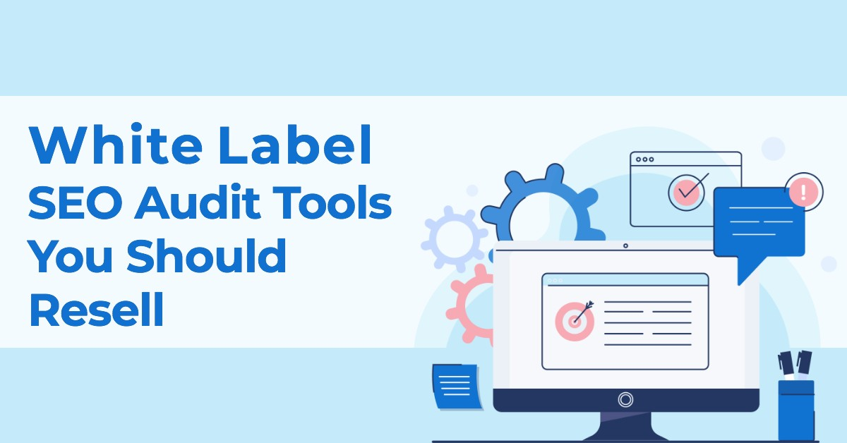 White Label SEO Audit Tools You Should Resell