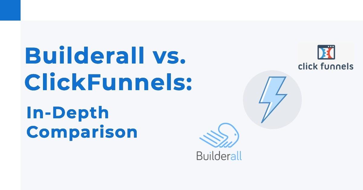 Builderall vs. ClickFunnels: In-Depth Comparison