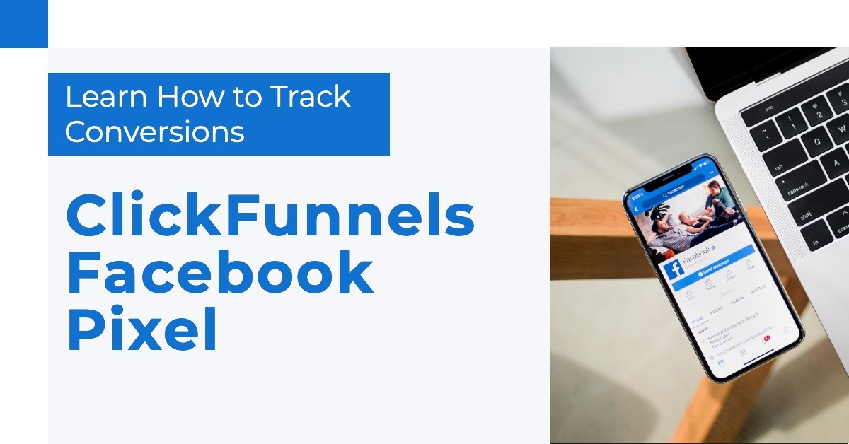 ClickFunnels Facebook Pixel — Learn How to Track Conversions