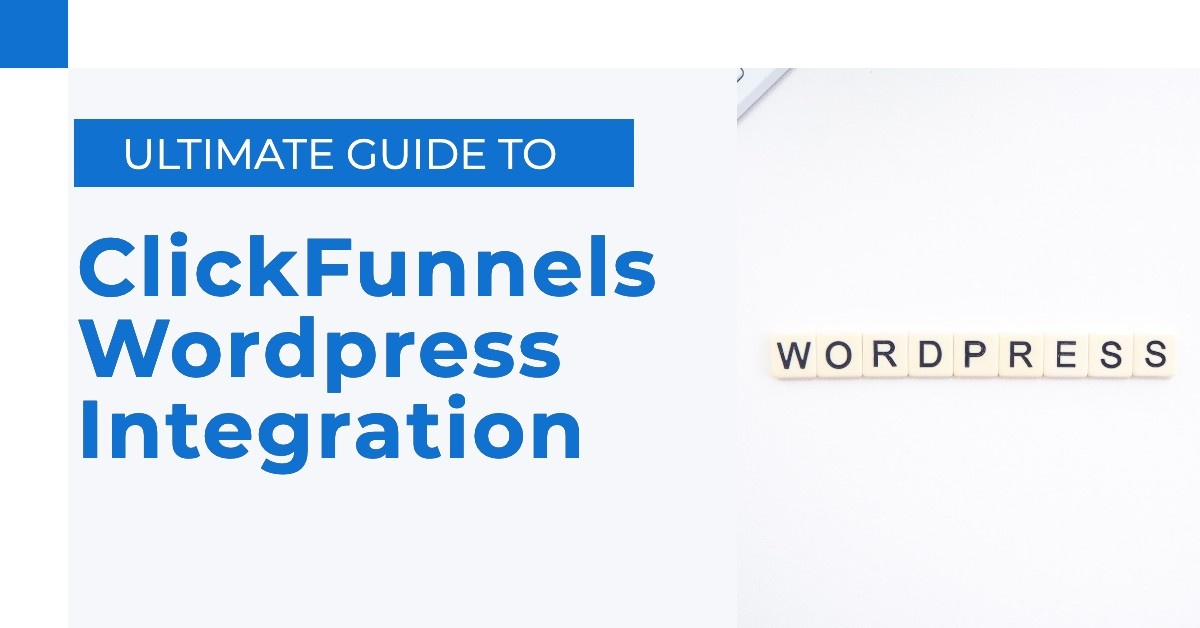 Ultimate Guide to ClickFunnels Wordpress Integration