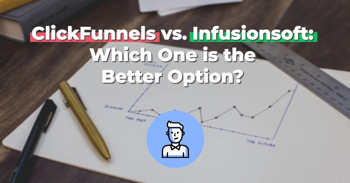 ClickFunnels vs. Infusionsoft: Which One is the Better Option?