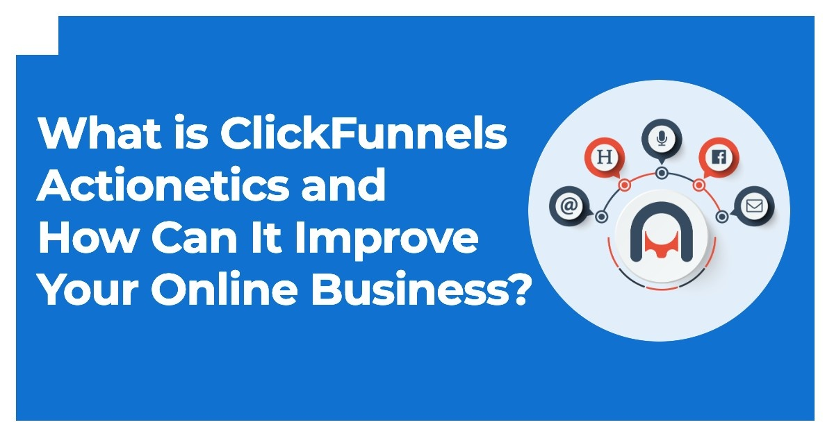What is ClickFunnels Actionetics and How Can It Improve Your Online Business?