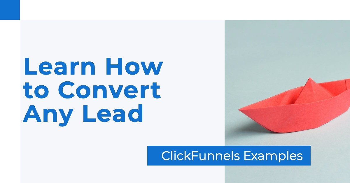 ClickFunnels Examples — Learn How to Convert Any Lead