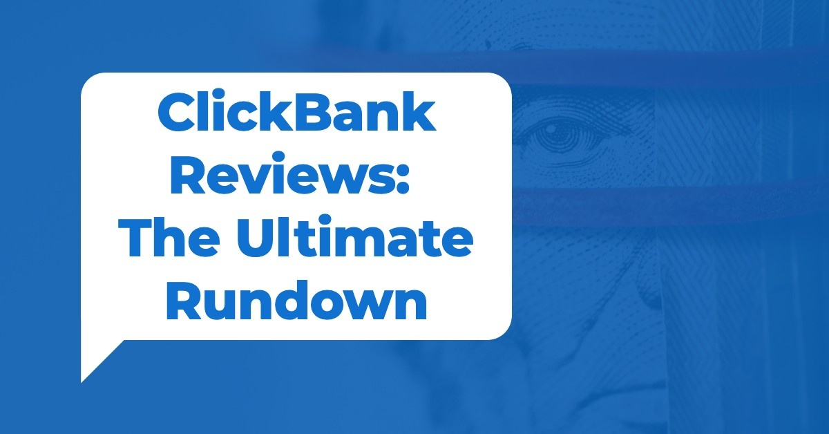 ClickBank Reviews: The Ultimate Rundown
