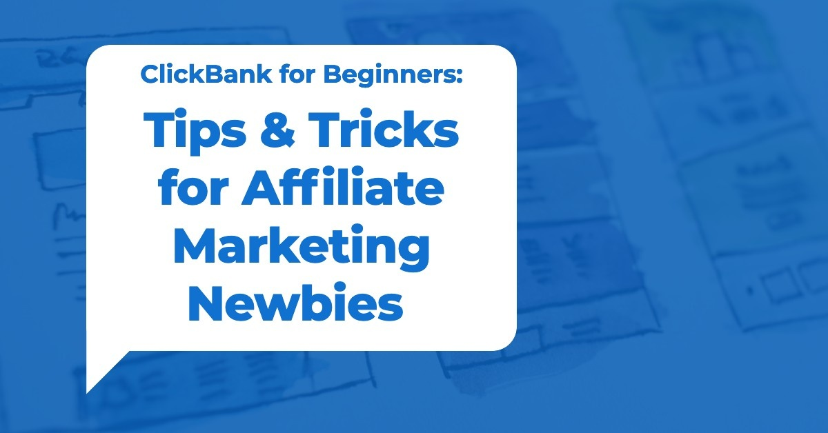 ClickBank for Beginners:  Tips & Tricks for Affiliate Marketing Newbies