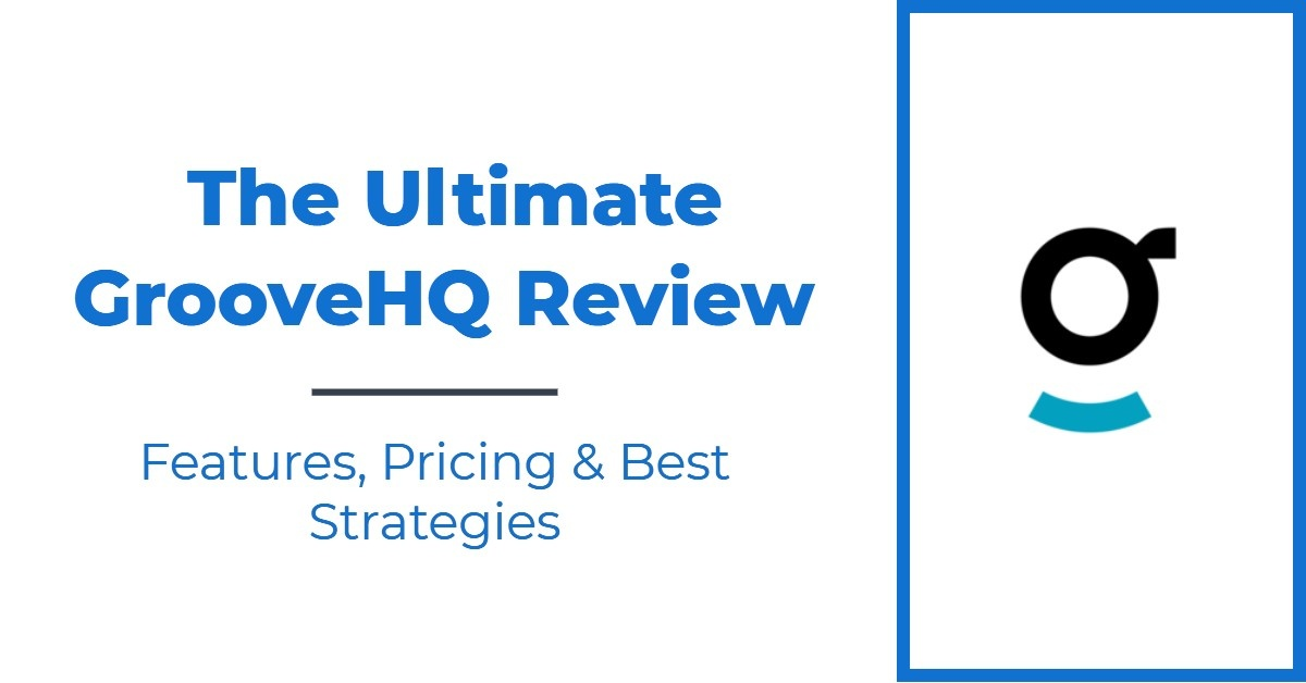 The Ultimate GrooveHQ Review — Features, Pricing & Best Strategies