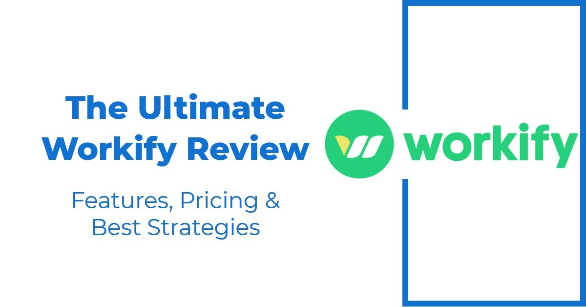 The Ultimate Workify Review — Features, Pricing & Best Strategies