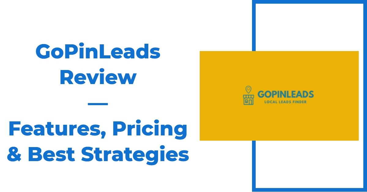 The Ultimate GoPinLeads Review — Features, Pricing & Best Strategies