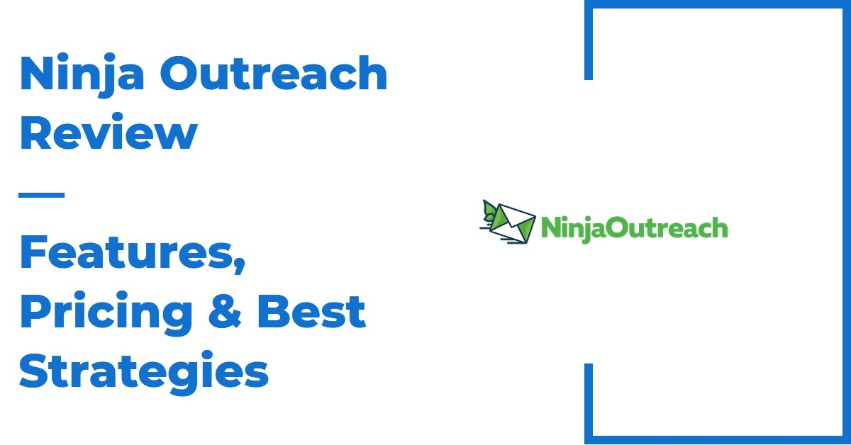 Ninja Outreach Review — Features, Pricing & Best Strategies