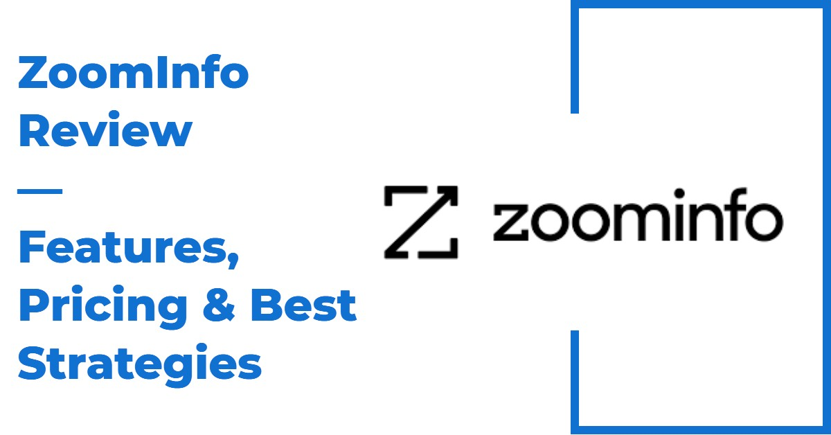 Expert ZoomInfo Review — Alternatives, Pricing, & Features