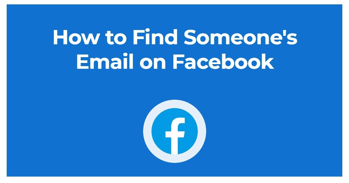 How to Find Someone's Email on Facebook