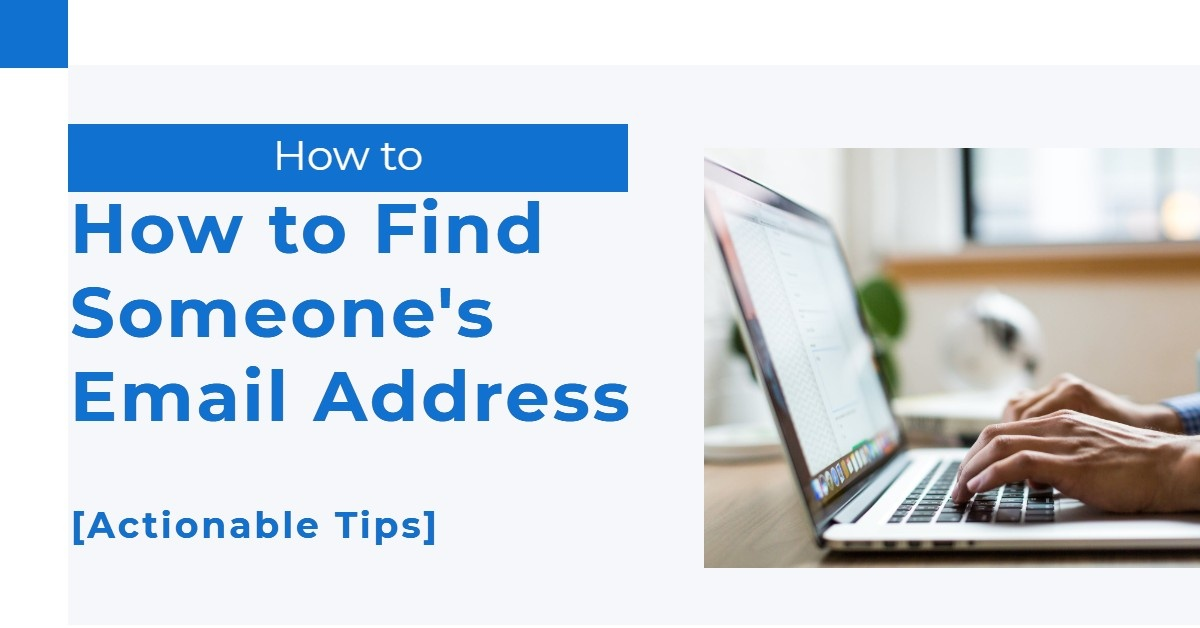 How to Find Someone's Email Address [Actionable Tips]