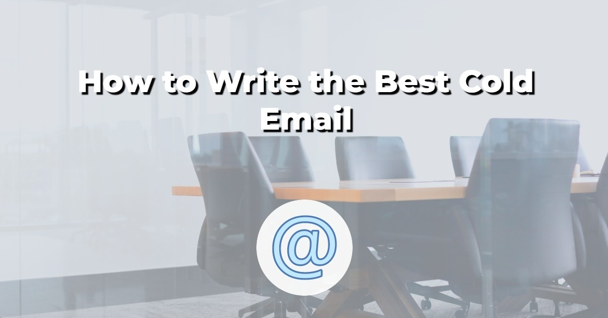 How to Write the Best Cold Email