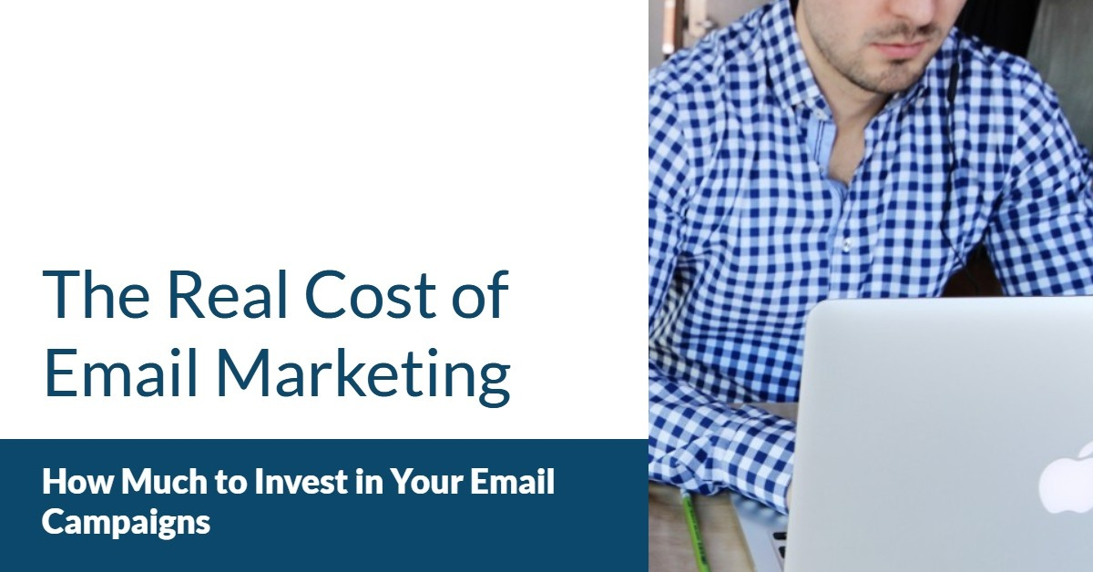 The Real Cost of Email Marketing — How Much to Invest in Your Email Campaigns