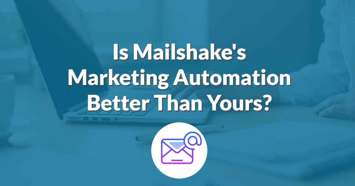 Is Mailshake's Marketing Automation Better than Yours?