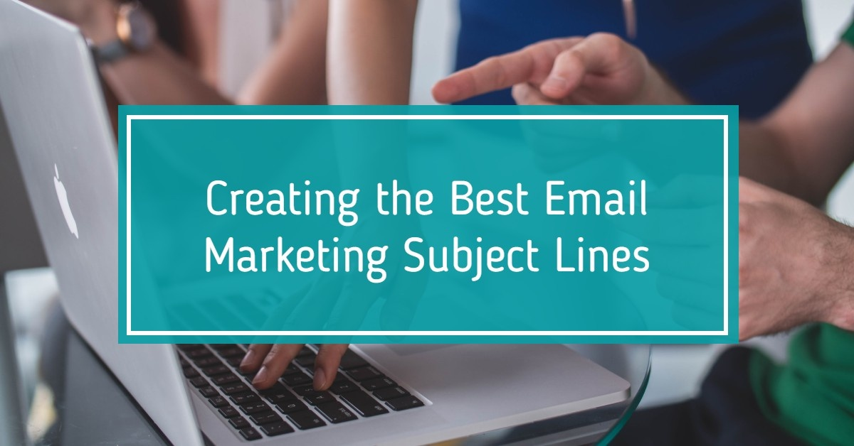 Creating the Best Email Marketing Subject Lines