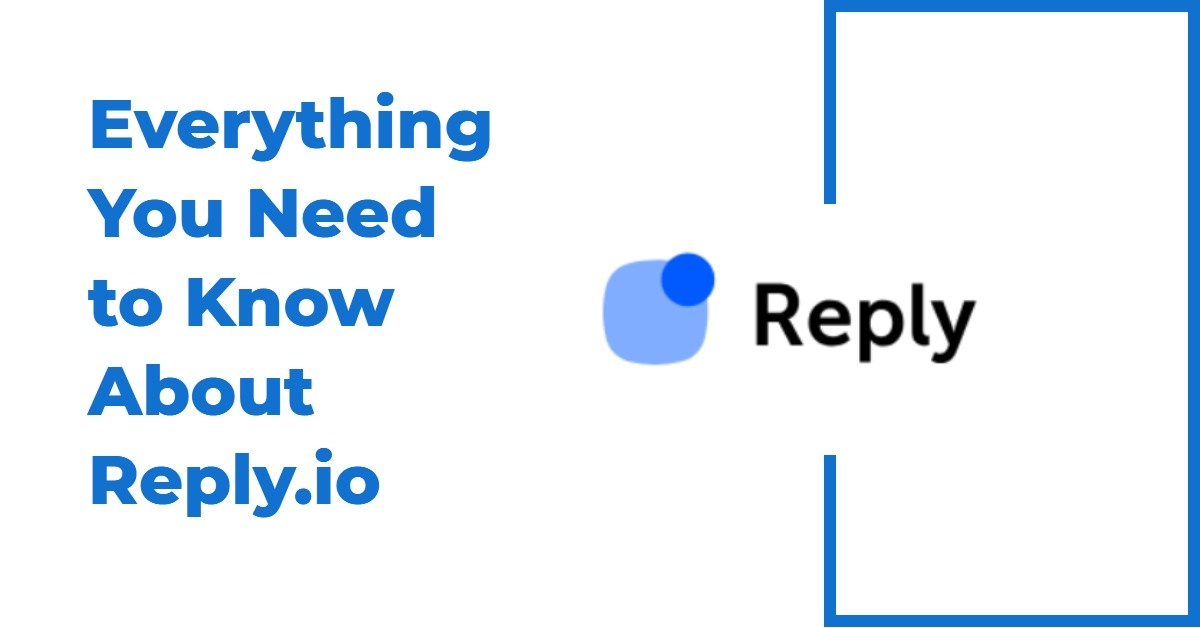 Everything You Need to Know About Reply.io