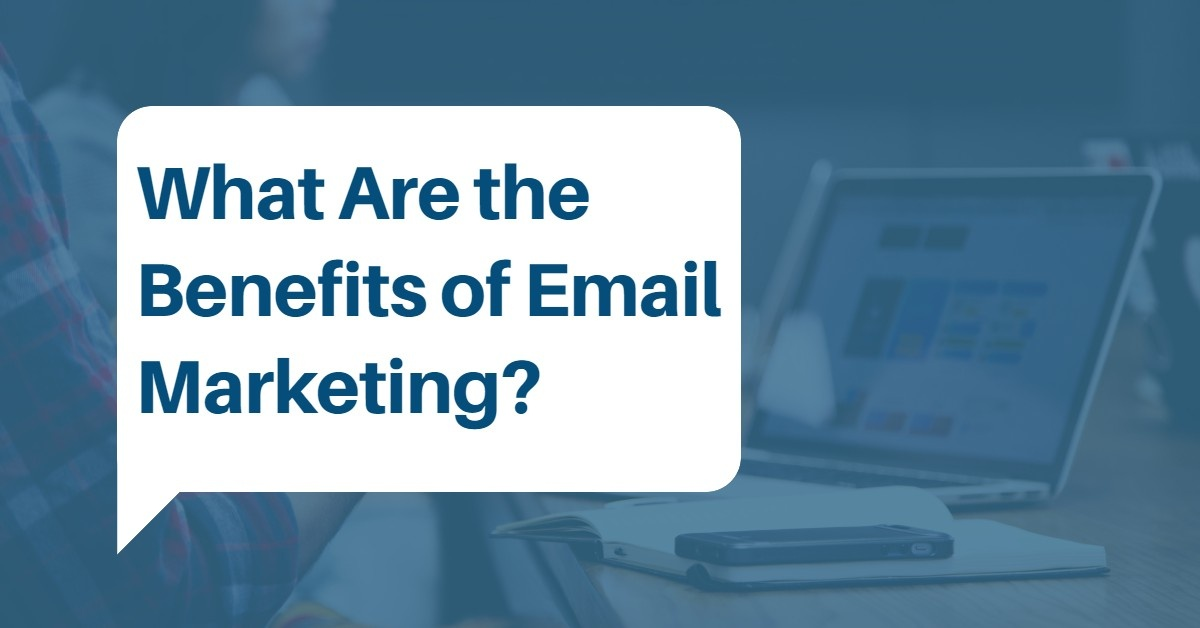 What Are the Benefits of Email Marketing? Find Out How To Boost Your Revenue by 760%