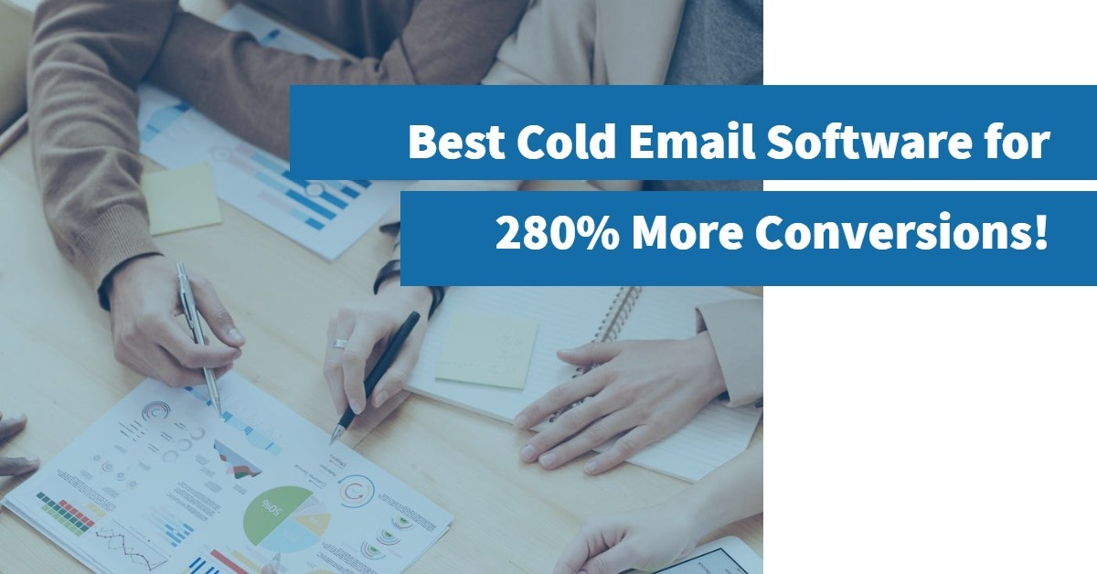 Utilize the Best Cold Email Software for 280% More Conversions!