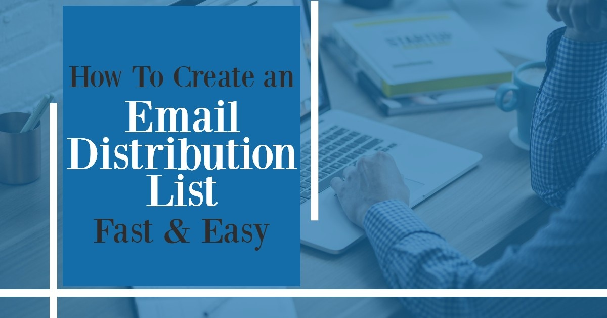 Facilitate Your Email Marketing Efforts by Having a Perfect Email Distribution List