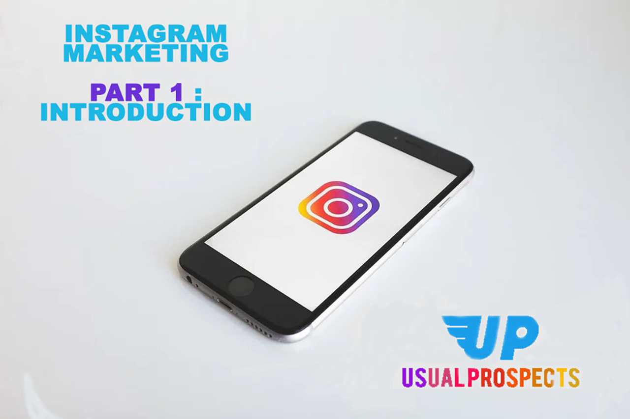 INSTAGRAM MARKETING Video Guides on YOUTUBE  By USUAL PROSPECTS